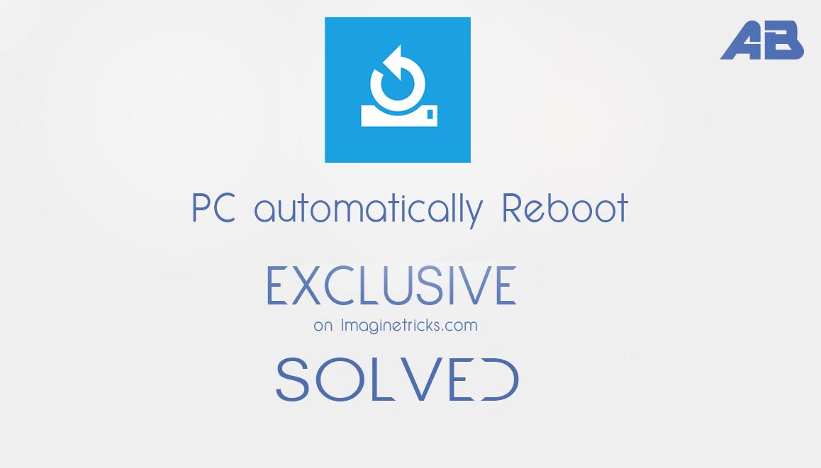 fix automatically reboot windows Pc