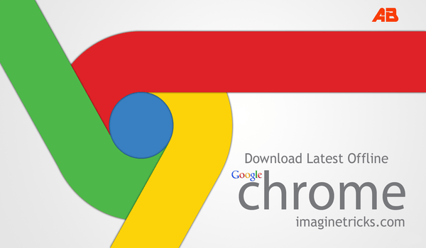 Download Google Chrome Offline Installer for Windows
