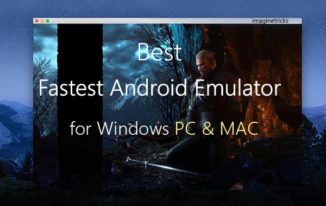 Top 4 Fastest Android Emulator for PC (Windows & Mac)