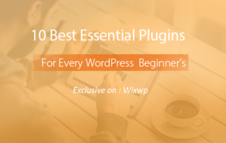 10 Must have WordPress Plugins for Beginners 2017 Edition