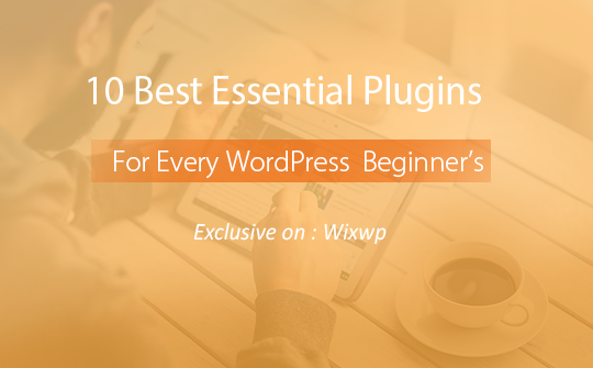 10-best-useful-wordpress-plugins-for-begineers