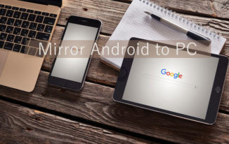 Top 2 Best Way to Mirror Your Android Screen to PC