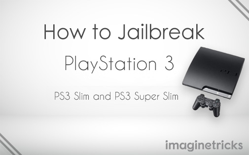 How to Jailbreak PS3 Slim and PS3 Super Slim