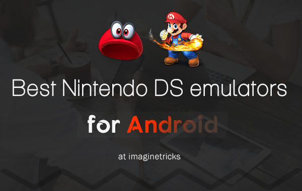 Best Nintendo DS Emulator for Androids